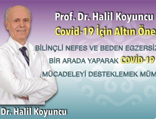 Prof. Dr. Halil Koyuncu 'dan Covid-19 İçin Altın Öneriler